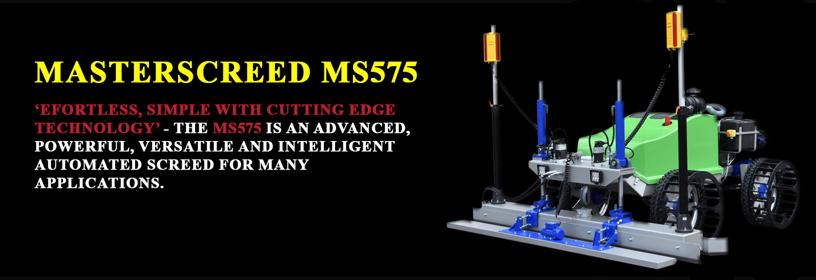MS575 - Powerful, Versatile and Intelligent Automated Screed
